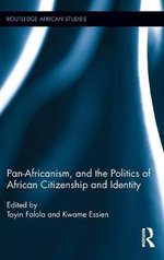 Pan-Africanism, and the Politics of African Citizenship and Identity : Essays from Notre Dame on Societal Impact