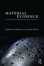 Material Evidence : Learning from Archaeological Practice