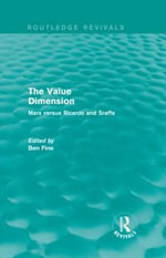The Value Dimension : Marx Versus Ricardo and Sraffa - Ben Fine