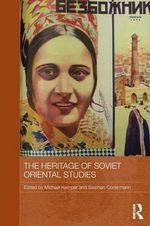 The Heritage of Soviet Oriental Studies : Policy and Government in the Soviet Union, 1953-64
