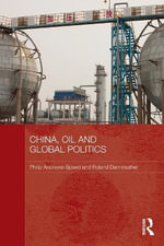 China, Oil and Global Politics : Divided Memories - Philip Andrews-Speed