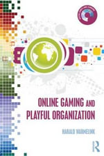 Online Gaming and Playful Organization : Towards Playful Organizations - Harald Warmelink