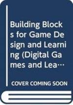 Building Blocks for Game Design and Learning - Casper Harteveld