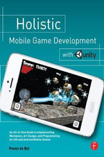 Holistic Mobile Game Development with Unity - Penny de Byl