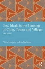 New Ideals in the Planning of Cities, Towns, and Villages - John Nolen
