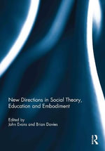 New Directions in Social Theory, Education and Embodiment : New Directions, New Questions?