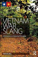 Vietnam War Slang : A Dictionary on Historical Principles - Tom Dalzell