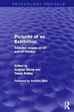 Pictures at an Exhibition (Psychology Revivals) : Selected Essays on Art and Art Therapy