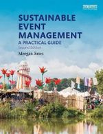 Sustainable Event Management : A Practical Guide - Meegan Jones