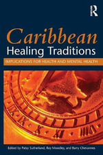 Caribbean Healing Traditions : Implications for Health and Mental Health