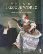 Music of the Baroque : History, Culture, and Performance - Susan Lewis-Hammond