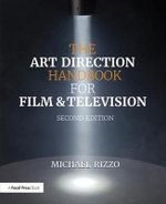 The Art Direction Handbook for Film & Television - Michael Rizzo