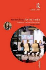 Researching for the Media : Television, Radio and Journalism - Adele Emm