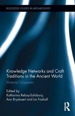 Craft Traditions of the Ancient Mediterranean : Material Culture, Knowledge Networks, and Technological Change