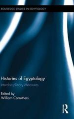 Histories of Egyptology : Interdisciplinary Measures
