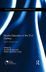 Muslim Education in the 21st Century : Asian Perspectives