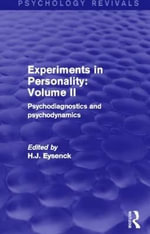 Experiments in Personality: Volume 2 : Psychodiagnostics and Psychodynamics