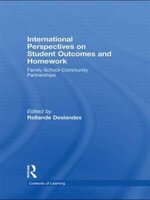 International Perspectives on Student Outcomes and Homework : Family-School-Community Partnerships