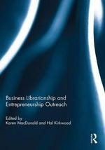 Business Librarianship and Entrepreneurship Outreach : Shared Effort for the Benefit of All