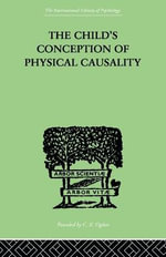 The Child's Conception of Physical Causality : Practical Application of Counseling Theory - Jean Piaget