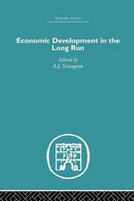 Economic Development in the Long Run : From the Thirteenth to Twentieth Centuries