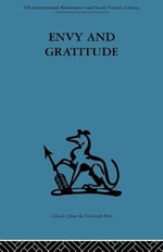 Envy and Gratitude : A Study of Unconscious Sources - Melanie Klein