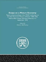 Essays on a Mature Economy : Britain After 1840 ; Papers and Proceedings on the New Economic History of Britain, 1840-1930