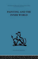 Painting and the Inner World : New Developments in Theory and Practice