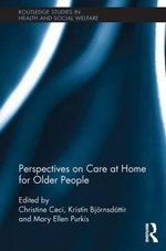 Perspectives on Care at Home for Older People : Programs and Services in an Era of Change