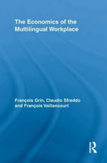 The Economics of the Multilingual Workplace - Francois Grin