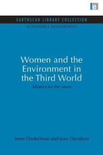 Women and the Environment in the Third World : Alliance for the Future - Irene Dankelman