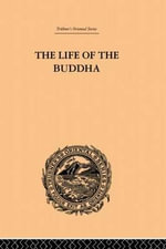 The Life of the Buddha and the Early History of His Order : Thai Popular Buddhism Today - W. Woodville Rockhill