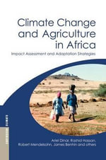 Climate Change and Agriculture in Africa : Impact Assessment and Adaptation Strategies - Ariel Dinar