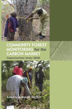 Community Forest Monitoring for the Carbon Market : Opportunities Under REDD