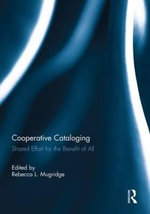 Cooperative Cataloging : Shared Effort for the Benefit of All