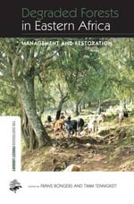 Degraded Forests in Eastern Africa : Management and Restoration