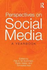 Perspectives on Social Media : A Yearbook