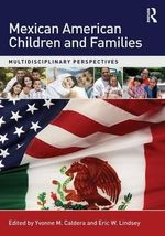 Mexican American Children and Families : Multidisciplinary Perspectives