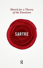 Sketch for a Theory of the Emotions : Routledge Great Minds - Jean-Paul Sartre