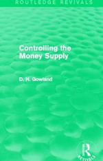 Controlling the Money Supply - David H. Gowland