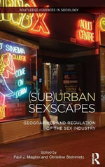 (Sub)Urban Sexscapes : Geographies and Regulation of the Sex Industry