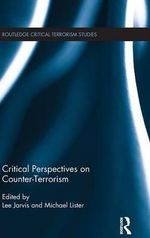 Critical Perspectives on Counter-terrorism : A comparative study