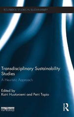 Transdisciplinary Sustainability Studies : A Heuristic Approach