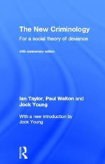 The New Criminology : For a Social Theory of Deviance - Ian Taylor
