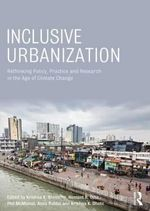 Inclusive Urbanization : Rethinking Policy and Practice in the Age of Climate Change