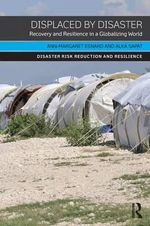 Displaced by Disaster : Recovery and Resilience in a Globalizing World - Ann-Margaret Esnard