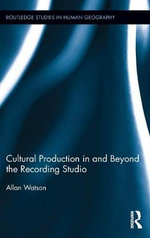 Cultural Production in and Beyond the Recording Studio - Allan Watson