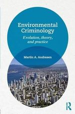 Environmental Criminology : Evolution, Theory, and Practice - Martin A. Andresen
