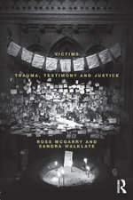 Victims : Trauma, Testimony and Justice - Ross McGarry