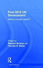 Post-2015 UN Development : Making Change Happen?